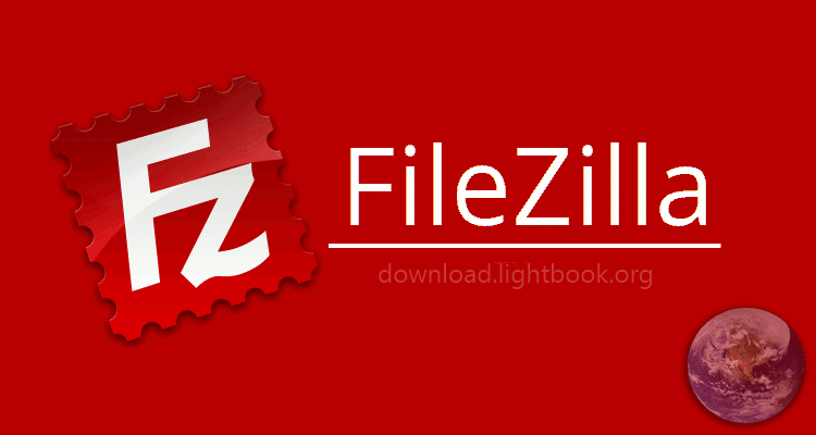 Download FileZilla 2019 for Uploading Files to Server Latest Version