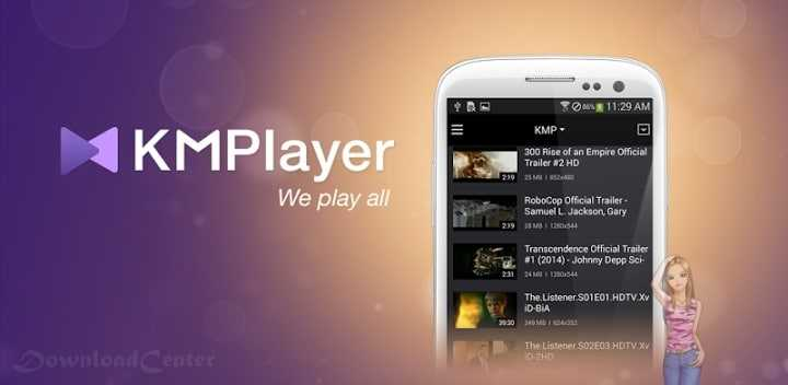 Download KMPlayer Multimedia Player for PC, Mac & Android