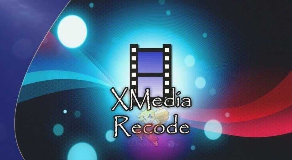 Download XMedia Recode 2021 Free Video & Audio Converter